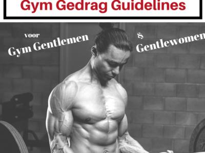 Gym Gedrag Guidelines: 6 tips voor Gym Gentlemen & Gentlewomen